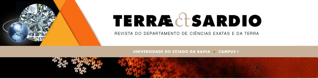 Terrae et Sardio - Revista do Departamento de Ciências Exatas e da Terra - Campus I - UNEB